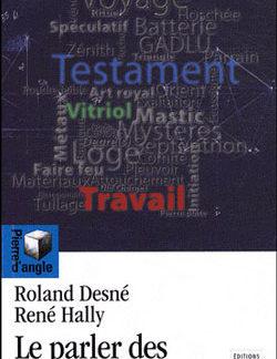 Le parler des franc-macons. - Hally René & Desne Roland.