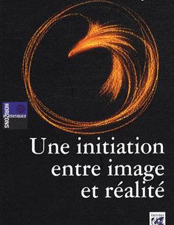 Une initiation entre image et realite. - Aurejac Pierre