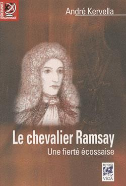 Le chevalier ramsay. une fierté écossaise. - Kervella André