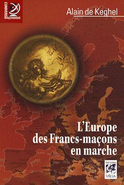 L'europe des francs-macons en marche. - De Keghel Alain