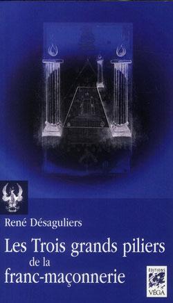 Les trois grands piliers de la franc maconnerie. - Desaguliers Rene