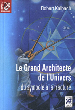 Le grand architecte de l'univers. - Kalbach Robert