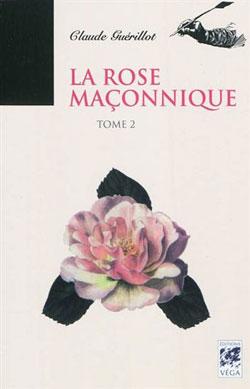 2. la rose maconnique. - Guerillot Claude