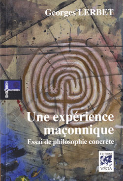 Une experience maconnique - Lerbet Georges