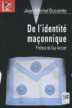 De l'identite maconnique - Ducomte Jean-Michel