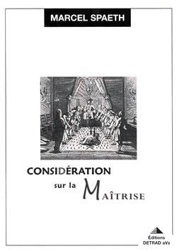 Considerations sur la maitrise. - Spaeth Marcel