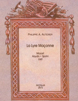 La lyre maconne. mozart - haydn - spohr liszt. 2. la colonne d'harmonie. - Autexier Philippe A.