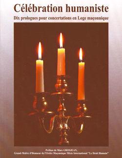 Celebration humaniste. dix prologues pour concertations en loge maçonnique. - Nisand Léon