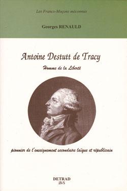 Antoine destutt de tracy. homme de la liberté.coll.les francs-macons meconnus. - Renauld Georges