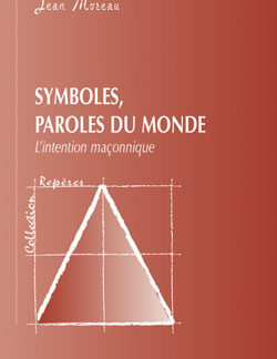 Symboles, paroles du monde. - Moreau Jean