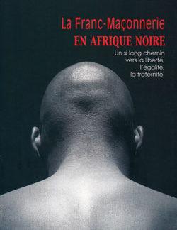 La franc-maconnerie en afrique noire. - Badila