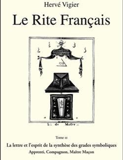 Le rite francais - t3 : la lettre et l'esprit - Vigier Herve