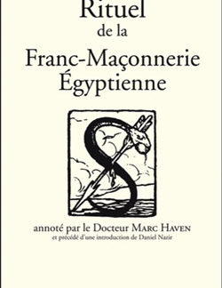Rituel de la franc-maconnerie egyptienne - Dr. Marc Haven & Dan