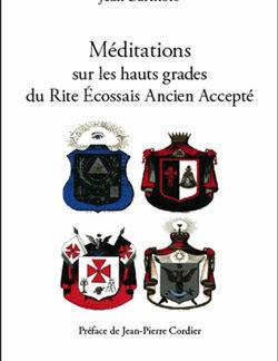 Meditations sur les hauts grades du rite ecossais ancien accepte - Bartholo Jean