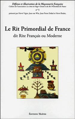 Le rit primordial de france dit rite francais ou moderne - H. Vigier, J. Van Wi