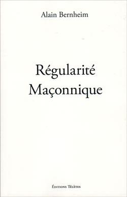Regularite maconnique - Bernheim Alain
