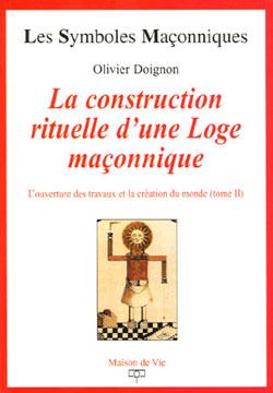 La construction rituelle d'une loge maconnique. tome 16 - Doignon Olivier