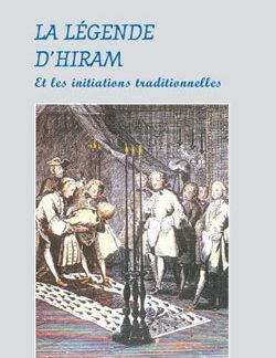 La legende d'hiram et les initiations traditionnelles. (nouvelle edition) - Beresniak Daniel