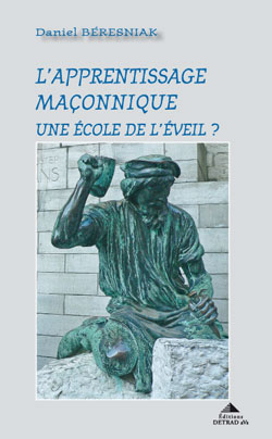 L'apprentissage maconnique. une école de l'éveil ? (nouvelle édition) - Beresniak Daniel