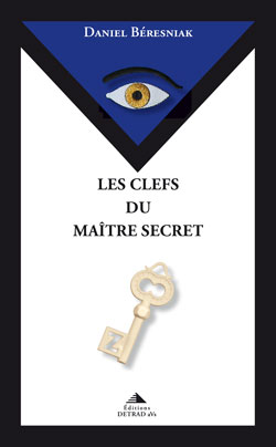 Les clefs du maitre secret - Beresniak Daniel