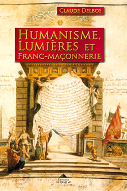 Humanisme lumieres et franc-maconnerie - Delbos Claude