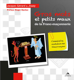 Gros mots et petits maux de la franc-maconnerie - Gerard Jacques