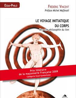 Le voyage initiatique du corps - Vincent Frédéric
