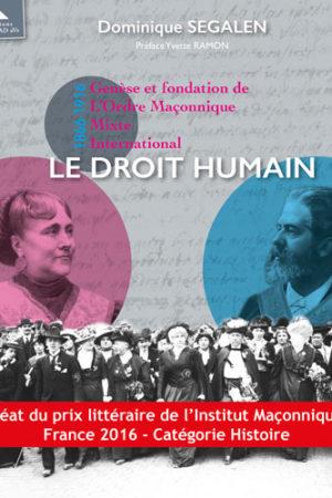 GENESE ET FONDATION DE L'ORDRE MACONNIQUE MIXTE INTERNATIONAL LE DROIT HUMAIN