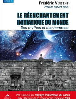 Le reenchantement initiatique du monde - Vincent Frédéric
