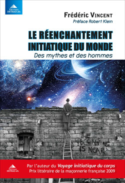 Le reenchantement initiatique du monde - Vincent Frédéric