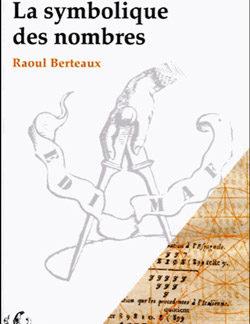 La symbolique des nombres - Berteaux Raoul