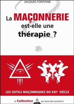 La franc-maconnerie est-elle une therapie - Fontaine Jacques