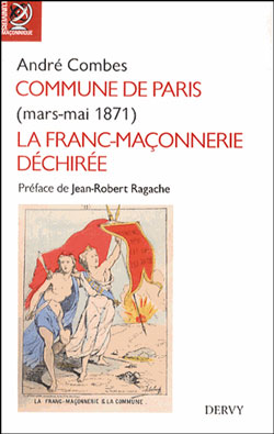 Commune de paris (mars mai 1871) la franc-maconnerie dechiree - Combes André