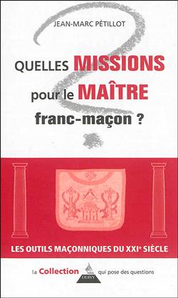 Quelles missions pour le maitre franc-macon ? - Petillot Jean-Marc