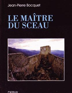 Le maitre du sceau - Bocquet Jean Pierre