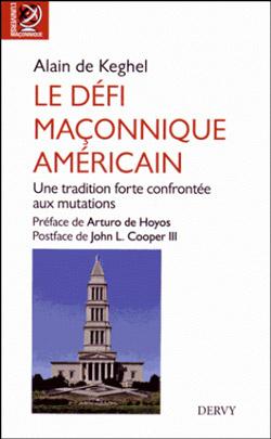Le defi maconnique americain - Keghel Alain (De)