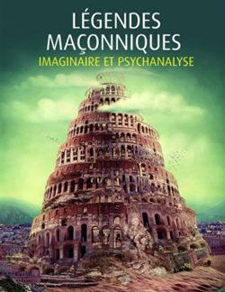 Legendes maconniques. imagininaire et psychanalyse - Maxence & Vincent