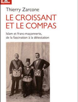 Le croissant et le compas - Zarcone Thierry
