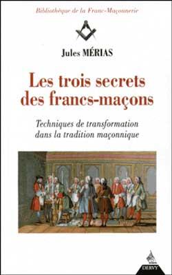LES TROIS SECRETS DES FRANCS-MACONS