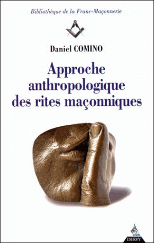 APPROCHE ANTHROPOLOGIQUE DES RITES MACONNIQUES