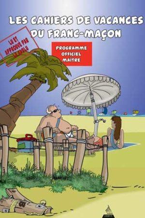 CAHIER DE VACANCES DU FRANC-MACON : LE MAITRE