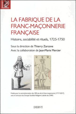 LA FABRIQUE DE LA FRANC-MACONNERIE FRANCAISE