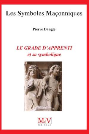 [Occasion] Le grade d'apprenti et sa symbolique - Dangle Pierre