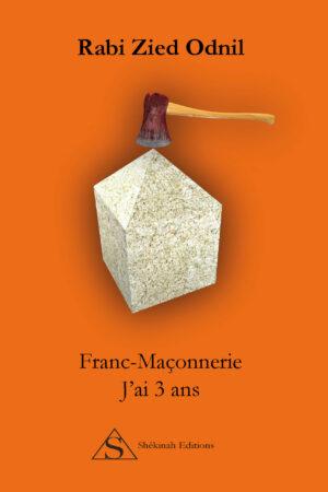 Franc-Maçonnerie : J'ai 3 ans - Rabi Zied-Odnil