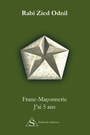 Franc-Maçonnerie : J'ai 5 ans - Rabi Zied-Odnil