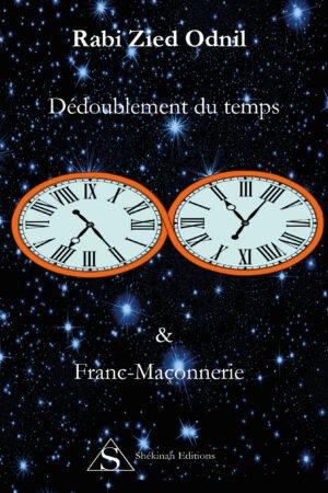 Franc-Maçonnerie : Dédoublement du temps