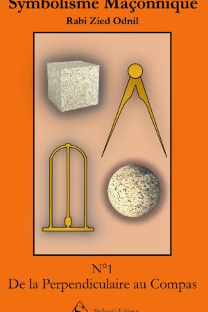 Symbolisme Maçonnique De la Perpendiculaire au Compas