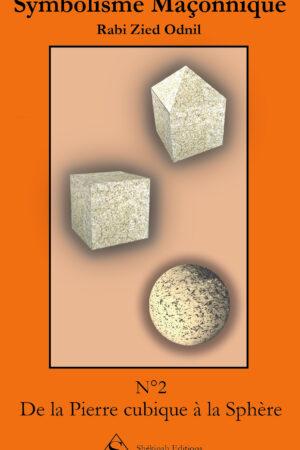 Symbolisme Maçonnique – De la pierre cubique à la sphère