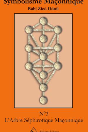 Symbolisme Maçonnique – L'Arbre Séphirotique Maçonnique