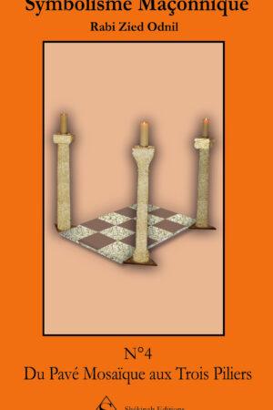 Symbolisme Maçonnique – Du Pavé Mosaïque aux Trois Piliers
